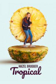 Hazel Brugger: V tropech